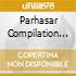 PARHASAR COMPILATION 4