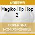 Magiko Hip Hop 2