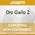 ORO GIALLO 2