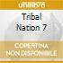 TRIBAL NATION 7