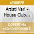 Artisti Vari - House Club Selection 13