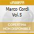 MARCO CORDI VOL.5