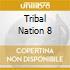 TRIBAL NATION 8