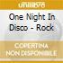 One Night In Disco - Rock