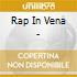 Rap In Vena -