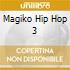 Magiko Hip Hop 3