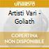 Artisti Vari - Goliath