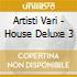 Artisti Vari - House Deluxe 3