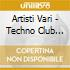 Artisti Vari - Techno Club Selection 6