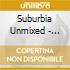 SUBURBIA UNMIXED