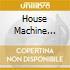 HOUSE MACHINE PLATINUM