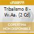 TRIBALISMO 8