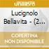 Lucignolo Bellavita -  (2 Cd)