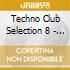 TECHNO CLUB SELECTION 8