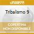 TRIBALISMO 9