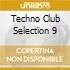 Techno Club Selection 9