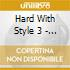 Hard With Style 3 -  (2 Cd)