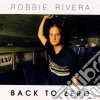 Robbie Rivera - Back To Zero - (2 Cd)