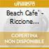BEACH CAFE' - RICCIONE SUMMER 2008