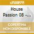 HOUSE PASSION 08