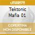 TEKTONIC MAFIA 01