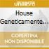 HOUSE GENETICAMENTE MODIFICATA VOL.6