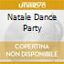 NATALE DANCE PARTY
