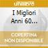 I MIGLIORI ANNI 60 (MODUGNO, CELENTANO, CASELLI, MAL...)