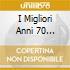 I MIGLIORI ANNI 70 (RANIERI, FOGLI, COLLAGE, DIK DIK...)