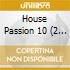 House Passion 10 (2 Cd)