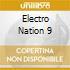 ELECTRO NATION 9