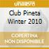 CLUB PINETA WINTER 2010