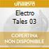 ELECTRO TALES 03