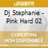 Dj Stephanie - Pink Hard 02