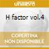 H factor vol.4