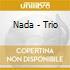 Nada - Trio