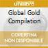 GLOBAL GOLD COMPILATION