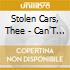 CAN'T STOP THEE STOLEN CARS