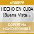HECHO EN CUBA (Buena Vista S.C.)