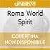 ROMA WORLD SPIRIT