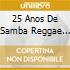 25 ANOS DE SAMBA REGGAE AO VIVO