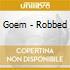 Goem - Robbed