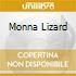 MONNA LIZARD