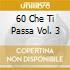 60 Che Ti Passa Vol. 3