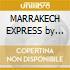 MARRAKECH EXPRESS by Buddha Bar