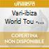 Vari-ibiza World Tou - Ibiza World Tour 4 (2 C)