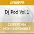 DJ POD VOL.1