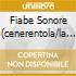 FIABE SONORE (CENERENTOLA/LA CICALA E..)