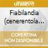FIABILANDIA (CENERENTOLA ALICE...)