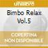 BIMBO RELAX VOL.5